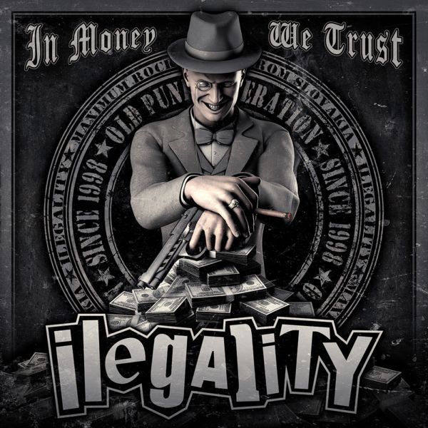 Ilegality – In money we trust