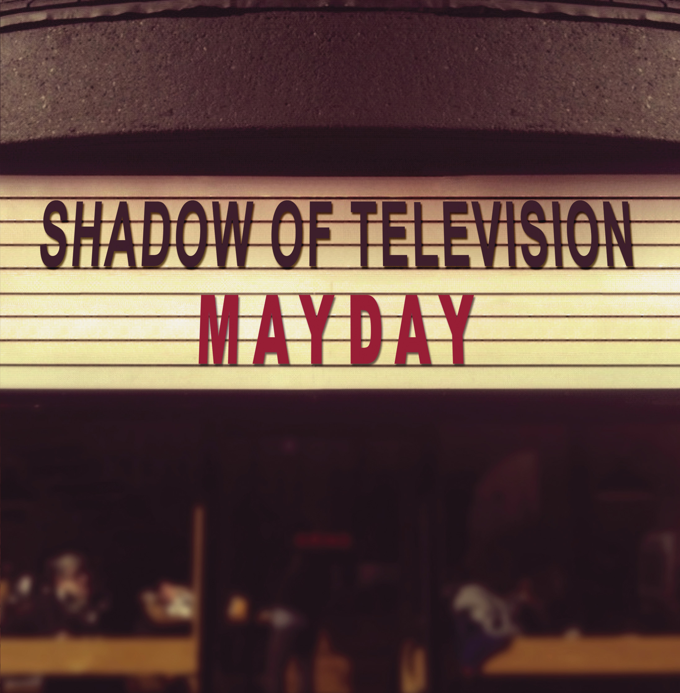 Shadow Of Television – Mayday