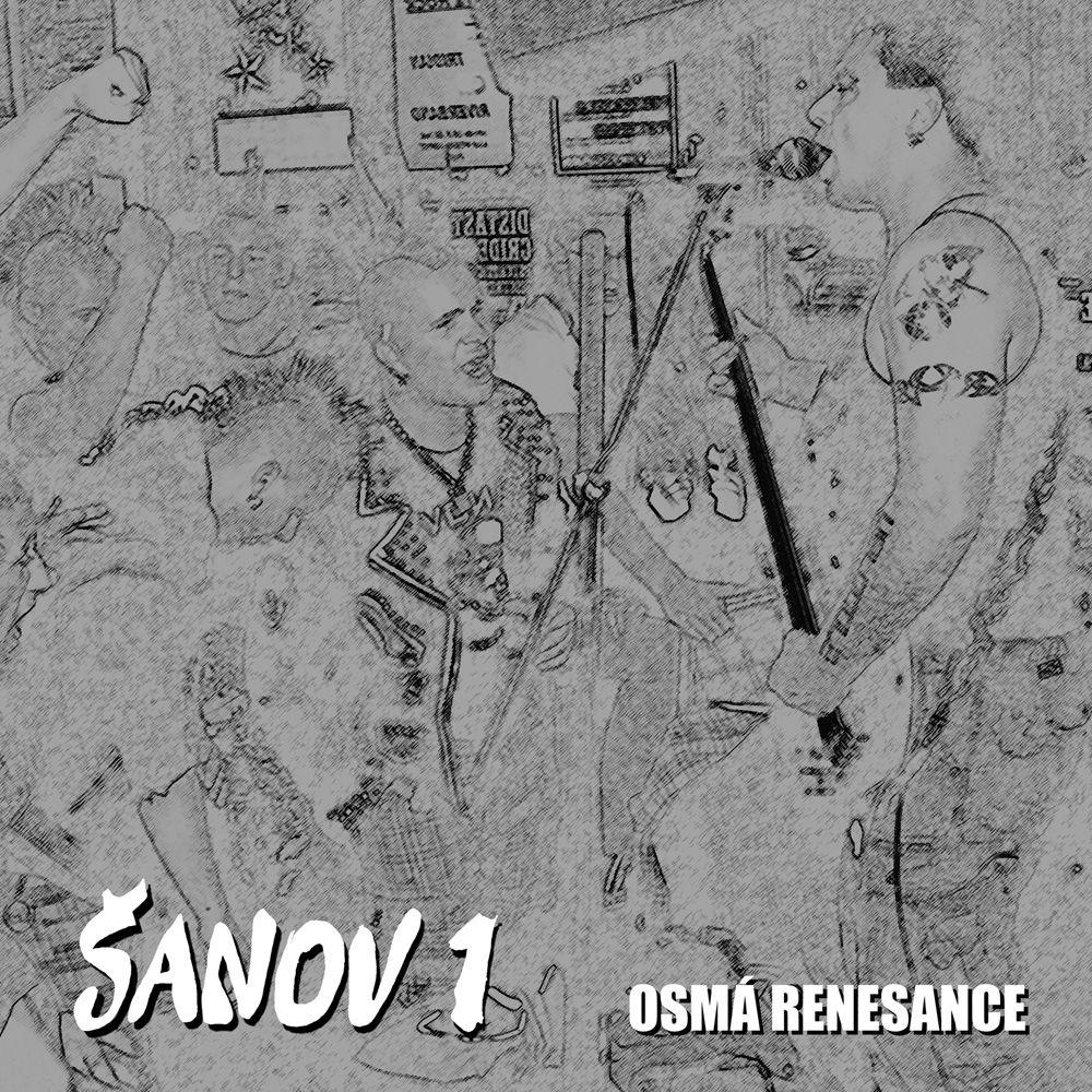 Šanov 1 – Osmá renesance