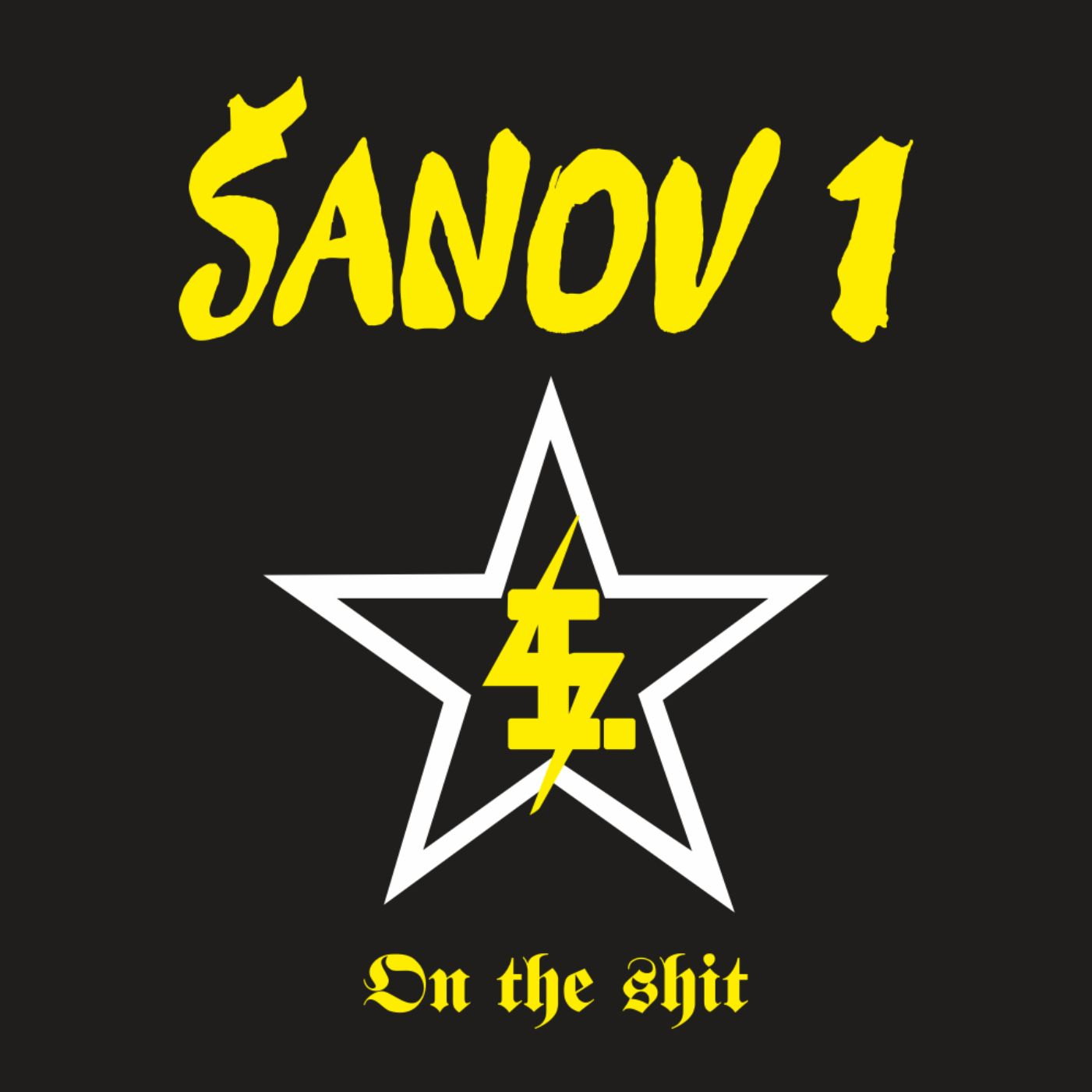 Šanov 1 – On The Shit