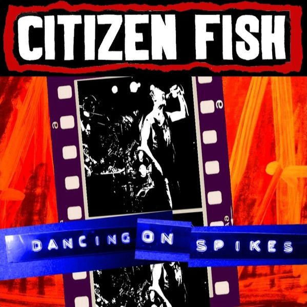 Citizen Fish – Dancing on spikes